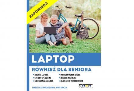 Poradnik Laptop również dla seniora – zapowiedź wydawnicza